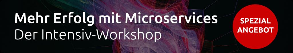 Mehr Erfolg mit Microservices: 1 Tag für 5.000 € Festpreis. Mit dem Intensiv-Einsteiger-Workshop profitieren Sie von einer kurzen Time-to-Market durch eine flexible, moderne IT-Infrastruktur. Buchen Sie das Special Offer für Ihre Softwareentwickler und Mitarbeiter in der IT.
